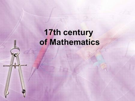 17th century of Mathematics