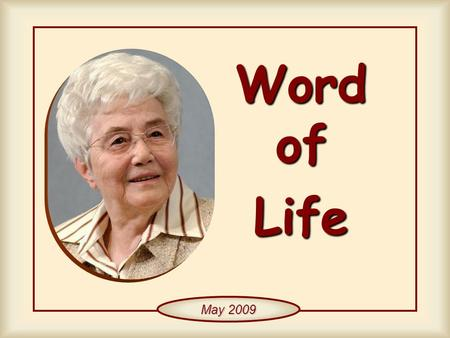 "Word of Life May 2009 ""As each one has received a gift, use it to serve one another as good stewards of God's varied grace."" (1 Pt 4,10)"