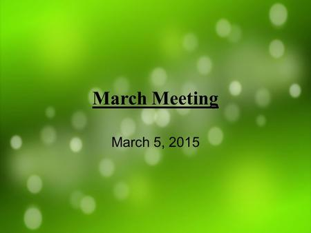 March Meeting March 5, 2015. February Points 40 points 11 hours of service.