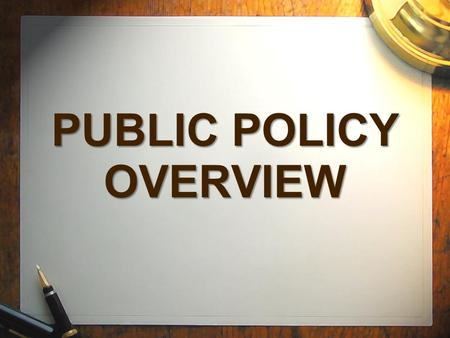 PUBLIC POLICY OVERVIEW. COSTS vs. BENEFITS Cost = any burden that a group must bear Benefit = any satisfaction that a group will enjoy from a policy Costs.