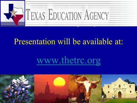 TEA Sept 08 TASM Update1 Presentation will be available at: www.thetrc.org www.thetrc.org © 2007 Texas Education Agency Texas Math Diagnostic System &