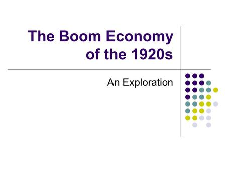 The Boom Economy of the 1920s