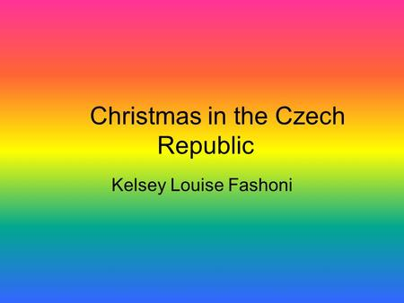 Christmas in the Czech Republic Kelsey Louise Fashoni.