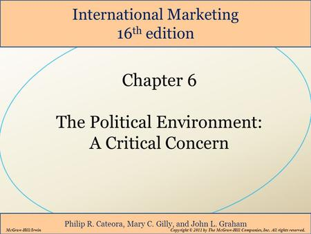 International Marketing 16 th edition Philip R. Cateora, Mary C. Gilly, and John L. Graham McGraw-Hill/Irwin Copyright © 2011 by The McGraw-Hill Companies,
