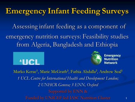 1 Emergency Infant Feeding Surveys Assessing infant feeding as a component of emergency nutrition surveys: Feasibility studies from Algeria, Bangladesh.