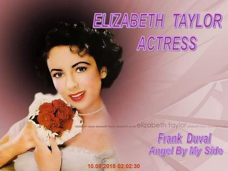 10.09.2015 02:04:18 Dame Elizabeth Rosemond Taylor, (born February 27, 1932), is a two-time Academy Award-winning English-American actress. Known for.