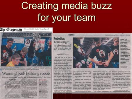 Creating media buzz for your team. Keys to successfully marketing your team 3D's DesireDriveDetermination.