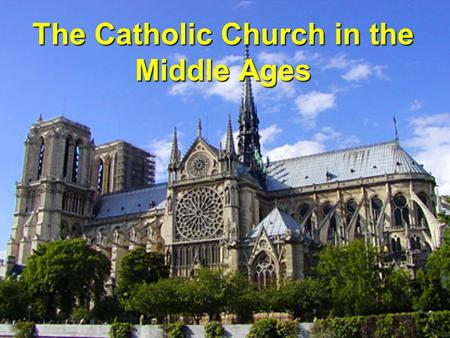 The Catholic Church in the Middle Ages. The church was very powerful. It claimed power over all religious and secular (non-religious) parts of life.