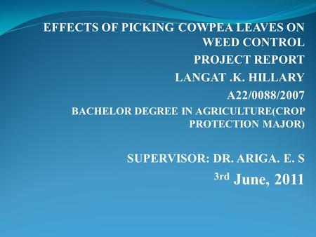 3rd June, 2011 EFFECTS OF PICKING COWPEA LEAVES ON WEED CONTROL