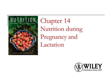 Chapter 14 Nutrition during Pregnancy and Lactation.