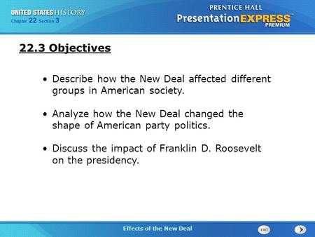 The Cold War Begins Section 3 Effects of the New Deal Chapter 25 Section 1 The Cold War Begins Chapter 22 Section 3 Effects of the New Deal 22.3 Objectives.