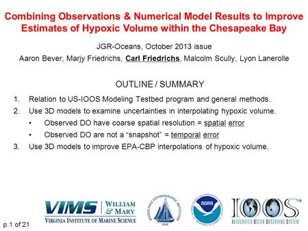 Combining Observations & Numerical Model Results to Improve Estimates of Hypoxic Volume within the Chesapeake Bay JGR-Oceans, October 2013 issue Aaron.