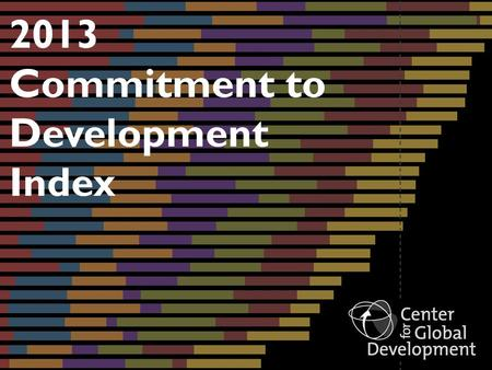 2013 Commitment to Development Index. Components Aid Trade Finance Migration Environment Security Technology.