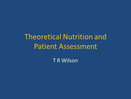 Theoretical Nutrition and Patient Assessment