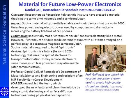 National Science Foundation Material for Future Low-Power Electronics Daniel Gall, Rensselaer Polytechnic Institute, DMR 0645312 Outcome: Researchers at.