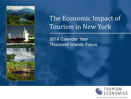 2014 Calendar Year Thousand Islands Focus The Economic Impact of Tourism in New York.
