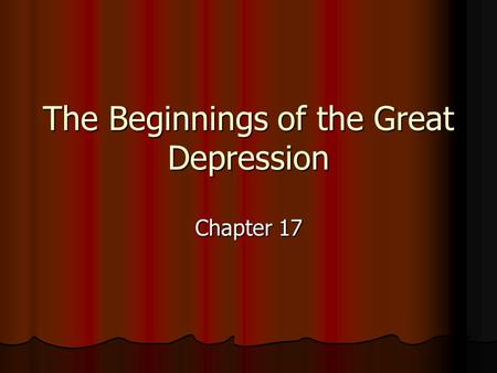The Beginnings of the Great Depression