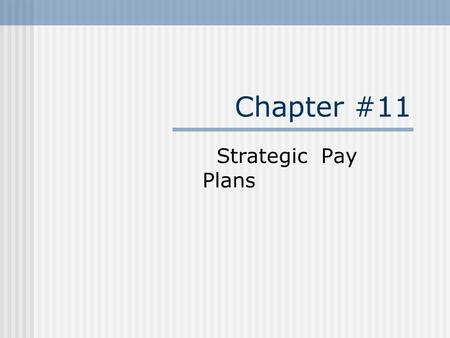 Chapter #11 Strategic Pay Plans. Fair Labor Standards Act Are you Exempt or Non exempt ???????