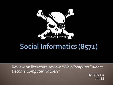 "Review on literature review ""Why Computer Talents Become Computer Hackers"" By Billy Lu Leo Li."