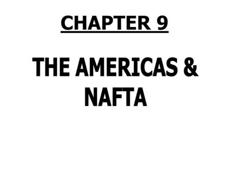 "CHAPTER 9. The Americas PRISMs 1.Do regional ""free"" trade agreements discriminate against nations outside the region? 2.Should the economic growth of."
