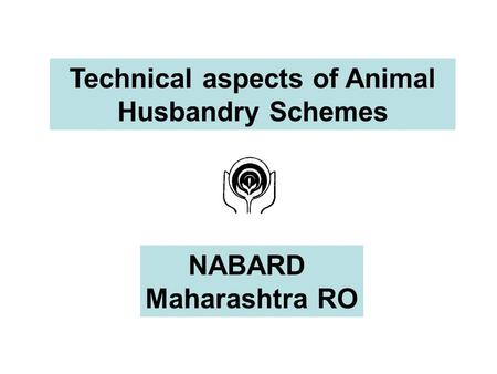 Technical aspects of Animal Husbandry Schemes NABARD Maharashtra RO.