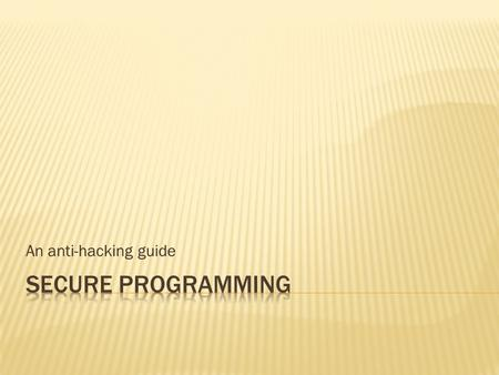 An anti-hacking guide.  Hackers are kindred of expert programmers who believe in freedom and spirit of mutual help. They are not malicious. They may.