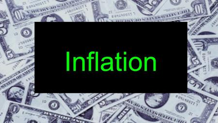 Inflation *.