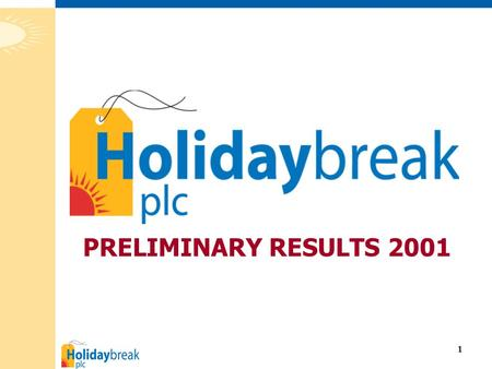 1 PRELIMINARY RESULTS 2001. 2  Results Overview  Financial Review  2001 Trading Review  Impact of September 11th  2002 Trading  Group Strategy and.