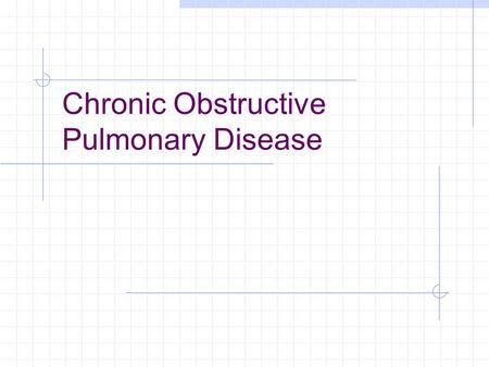 Chronic Obstructive Pulmonary Disease. Why COPD is Important ? COPD is the only chronic disease that is showing progressive upward trend in both mortality.