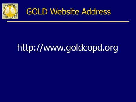 GOLD Website Address  Which of the following have been shown to reduce mortality in COPD? a) Long term inhaled corticosteroids.