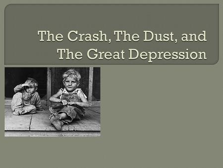 Objective: To examine the causes of the Great Depression.