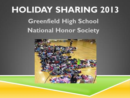 HOLIDAY SHARING 2013 Greenfield High School National Honor Society.