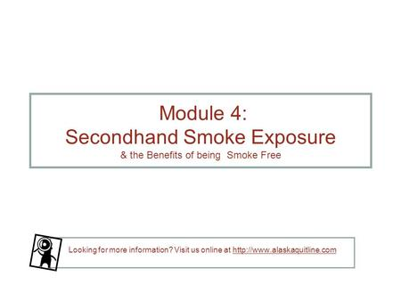 Module 4: Secondhand Smoke Exposure & the Benefits of being Smoke Free
