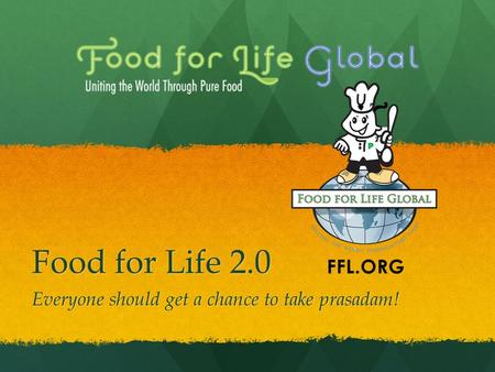Food for Life 2.0 Everyone should get a chance to take prasadam!