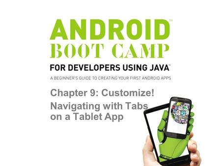 Chapter 9: Customize! Navigating with Tabs on a Tablet App.