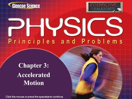 Splash Screen Chapter 3: <strong>Accelerated</strong> <strong>Motion</strong> Chapter 3: <strong>Accelerated</strong> <strong>Motion</strong> Click the mouse or press the spacebar to continue.