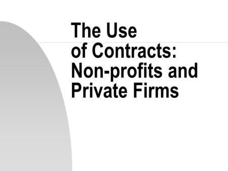 The Use of Contracts: Non-profits and Private Firms.