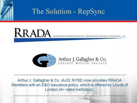 Arthur J. Gallagher & Co. (AJG: NYSE) now provides RRADA Members with an E&O insurance policy, which is offered by Lloyds of London (A+ rated institution).