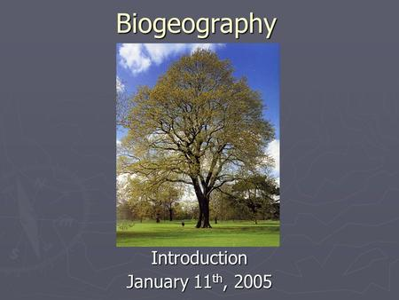 Biogeography Introduction January 11 th, 2005. Air Circulation.