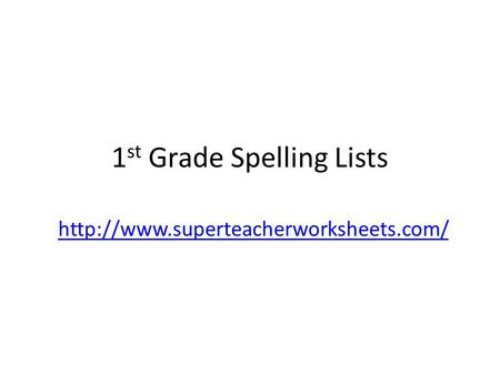 1 st Grade Spelling Lists