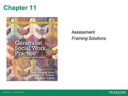 Chapter 11 Assessment Framing Solutions. Collaborative Planning Processes A comprehensive intervention or action plan includes –Goals and objectives –Targets.