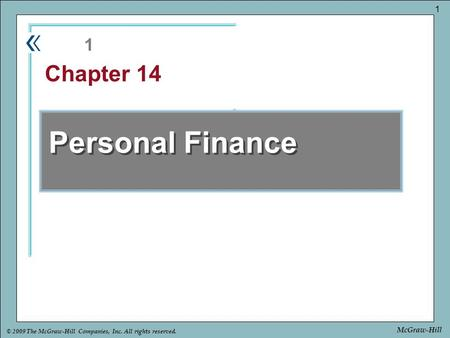 Part Chapter © 2009 The McGraw-Hill Companies, Inc. All rights reserved. 1 McGraw-Hill Personal Finance 1 Chapter 14.