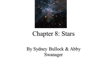 Chapter 8: Stars By Sydney Bullock & Abby Swanager.