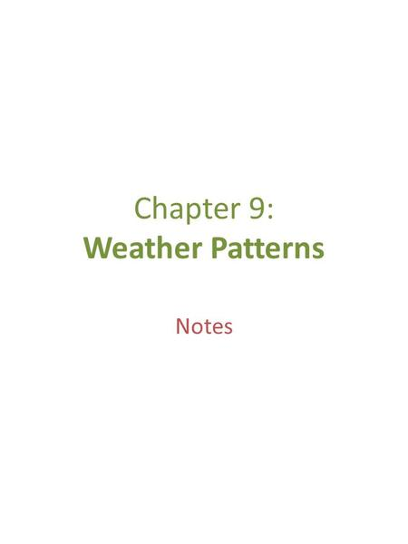 Chapter 9: Weather Patterns Notes. Maps of Storm Pattern in 1993 Polar-Front Theory (Norwegian Cyclone Model) The middle latitudes – a region between.