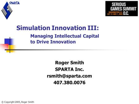 Simulation Innovation III:. Managing Intellectual Capital