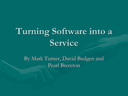 Turning Software into a Service By Mark Turner, David Budgen and Pearl Brereton.