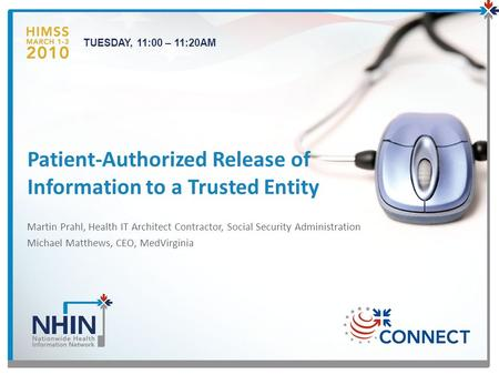 Martin Prahl, Health IT Architect Contractor, Social Security Administration Michael Matthews, CEO, MedVirginia Patient-Authorized Release of Information.