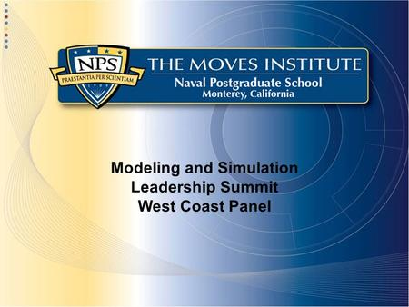 Modeling and Simulation Leadership Summit West Coast Panel.