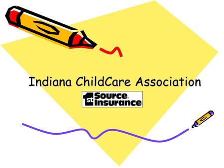 Indiana ChildCare Association. Daycare, Home & Highway Program: Janet Crabtree and Amy Musselman Health Insurance: Nancy Matthews Meet Our Staff: