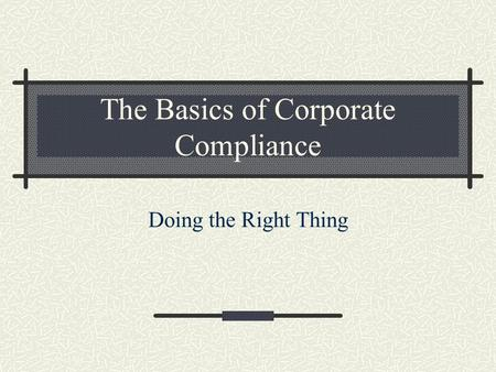 The Basics of Corporate Compliance